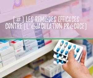 Les remèdes efficaces contre [l'éjaculation précoce]